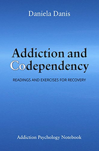 Addiction and Codependency: Readings and Exercises (English Edition) par [Danis, Daniela]